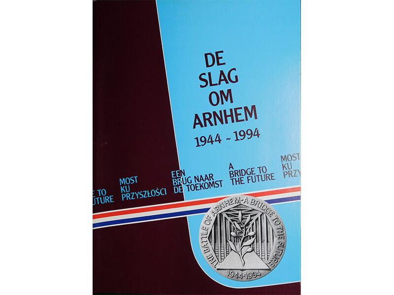 De Slag om Arnhem 1944-1994