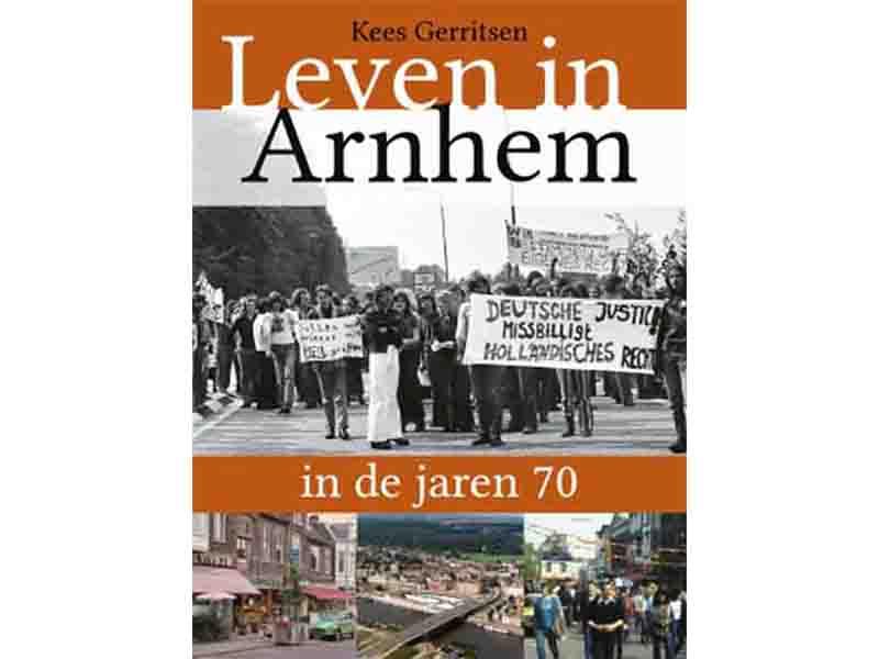 Leven in Arnhem in de jaren '70